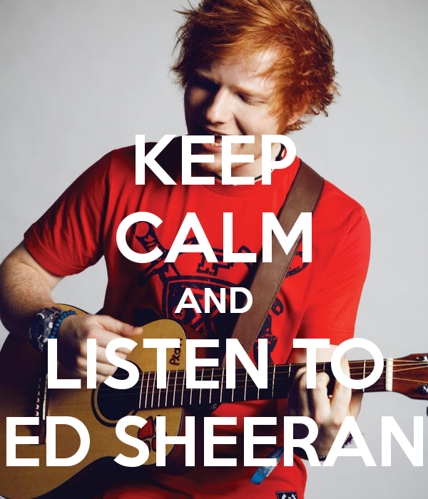 keep-calm-and-listen-to-ed-sheeran-203